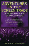 Picture of Adventures in the Screen Trade: A Personal View of Hollywood