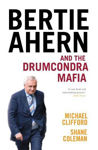 Picture of Bertie Ahern and the Drumcondra Mafia