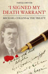 Picture of I Signed My Death Warrant: Michael Collins and the Treaty