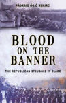 Picture of Blood On The Banner: The Republican Struggle in Clare