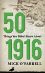 Picture of 50 Things You Didn't Know About 1916