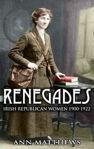 Picture of Renegades: Irish Republican Women 1900-1922