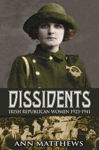 Picture of Dissidents: Irish Republican Women 1923-1941