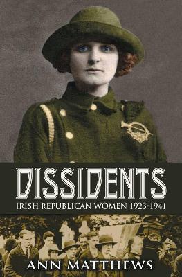 Picture of Dissidents: Irish Republican Women 1923-1941
