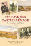 Picture of The Road from Castlebarnagh: Growing Up in Irish Music, a Memoir