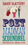 Picture of Poet, Madman, Scoundrel: 189 Unusual Irish Lives
