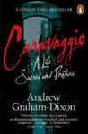 Picture of Caravaggio: A Life Sacred and Profane