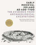 Picture of Early Medieval Ireland AD 400-1100: the Evidence from Archaeological Excavations