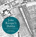 Picture of Irish Historic Towns Atlas: John Rocque's Dublin: A Guide to the Georgian City