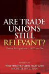 Picture of Are Trade Unions Still Relevant?: Union Recognition 100 Years On