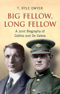Picture of Big Fellow, Long Fellow: A Joint Biography of Irish politicians Michael Collins and Eamon De Valera