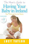 Picture of The Mum's Guide to Having Your Baby in Ireland