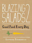 Picture of Blazing Salads 2 Good Food Every Day