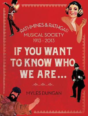 Picture of Rathmines & Rathgar Musical Society If You Want To Know Who We Are