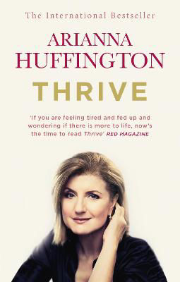 Picture of Thrive: The Third Metric to Redefining Success and Creating a Happier Life