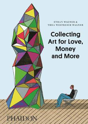 Picture of Collecting Art for Love, Money and More
