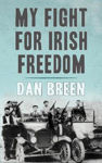 Picture of My Fight For Irish Freedom: Dan Breen's Autobiography