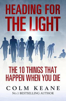 Picture of Heading for the Light: The 10 Things That Happen When You Die