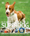 Picture of How To Train A Superdog: Unleash Your Dog's Potential