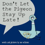 Picture of Don't Let The Pigeon Stay Up Late
