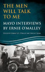 Picture of The Men Will Talk to Me: Mayo Interviews by Ernie O'Malley