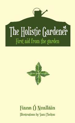 Picture of The Holistic Gardener: First Aid from the Garden