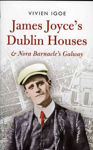 Picture of James Joyce's Dublin Houses and Nora Barnacle's Galway