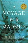 Picture of A Voyage for Madmen: Nine Men Set Out to Race Each Other Around the World. Only One Made it Back ...