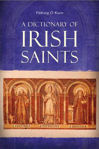 Picture of A Dictionary of Irish Saints