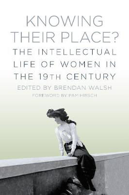 Picture of Knowing Their Place: The Intellectual Life of Women in the 19th Century