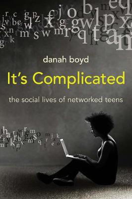 Picture of It's Complicated: The Social Lives of Networked Teens