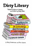 Picture of Dirty Library: Twisted Children's Classics and Folked-Up Fairy Tales