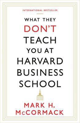 Picture of What They Don't Teach You At Harvard Business School