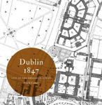 Picture of Dublin 1847: city of the Ordnance Survey