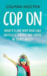 Picture of Cop On: What it is and Why Your Child Needs it to Thrive and Survive in Today's World