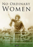 Picture of No Ordinary Women: Irish Female Activists in the Revolutionary Years 1900-1923