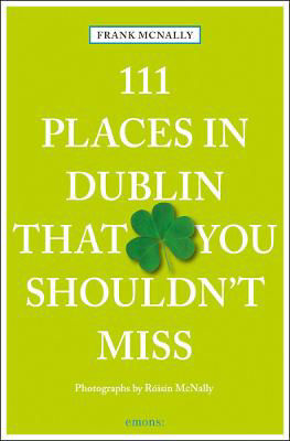 Picture of 111 Places in Dublin That You Must Not Miss
