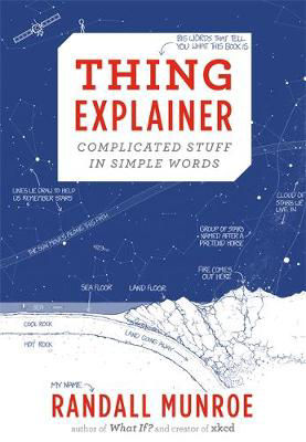 Picture of Thing Explainer: Complicated Stuff in Simple Words