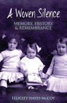 Picture of A Woven Silence: Memory, History and Remembrance