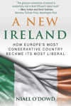 Picture of A New Ireland: How Europe's Most Conservative Country Became its Most Liberal