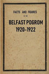 Picture of Facts and Figures of the Belfast Pogrom, 1920-22 (RE-PRINT)