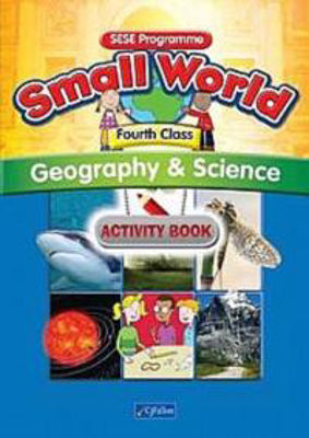 Picture of Small World 4 Fourth Class Geography and Science Activity Book CJ Fallon