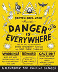 Picture of Danger is Everywhere: A Handbook for Avoiding Danger