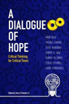 Picture of A Dialogue of Hope: Critical Thinking for Critical Times