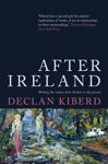 Picture of After Ireland: Irish Literature Since 1945 and the Failed Republic