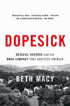 Picture of Dopesick: Dealers, Doctors, and the Drug Company That Addicted America
