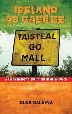 Picture of Ireland as Gaeilge: A User-Friendly Guide to the Irish Language