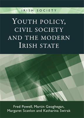 Picture of Youth Policy, Civil Society and the Modern Irish State