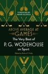 Picture of Above Average at Games: The Very Best of P.G. Wodehouse on Sport