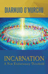 Picture of Incarnation: A New Evolutionary Threshold